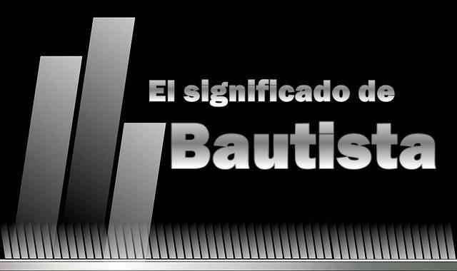 Significado de Bautista