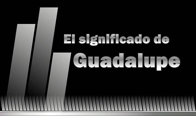 Significado de Guadalupe