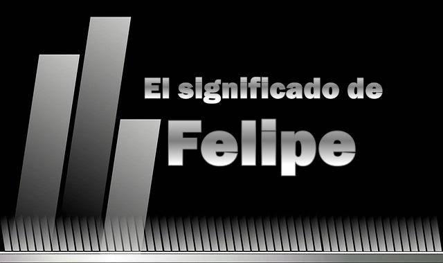 Significado del nombre Felipe