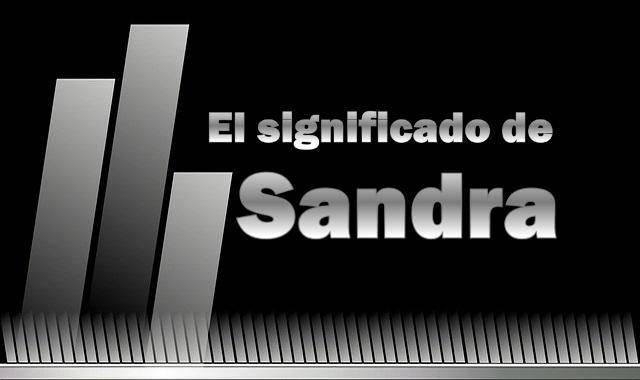 Significado del nombre Sandra