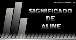 Significado de Aline  nombre femenino de origen Celta