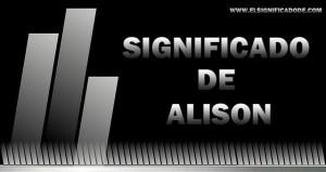 Significado de Alison  nombre femenino de origen francés