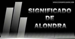 Significado de Alondra | Nombre femenino de origen español