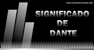 Significado de Dante | Nombre masculino de origen latino