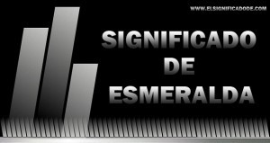 Significado de Esmeralda nombre femenino de origen latín