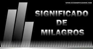 Significado de Milagros nombre femenino de origen latín