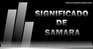 Significado de Samara nombre femenino de origen árabe