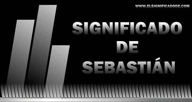 Significado de Sebastián
