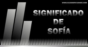 Significado y origen del Nombre Sofía