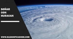 Significado de Soñar con huracán