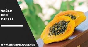 Significado de Soñar con papaya