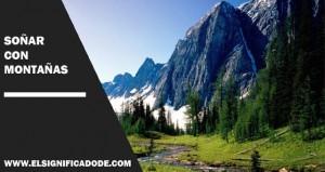 Soñar con montañas | Significados e interpretaciones