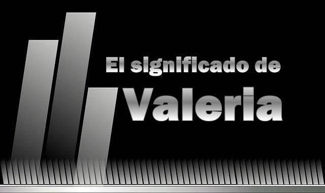 Significado de Valeria