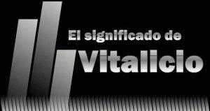 Significado de Vitalicio