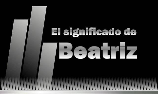 Significado del nombre Beatriz