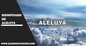 Significado de Aleluya