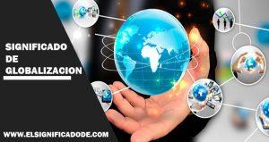 Significado de globalización