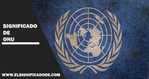 Significado de ONU