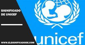Significado De Unicef