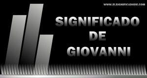 Significado de Giovanni nombre masculino de origen hebreo