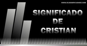 Significado de Cristian, Nombre masculino de origen latino
