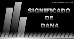 Significado de Dana nombre femenino de origen hebreo