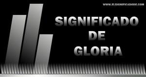 Significado de Gloria, Nombre femenino de origen latino