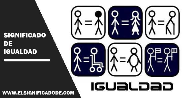 Significado de igualdad for Origen y definicion de oficina