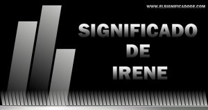 Significado de Irene nombre femenino de origen griego