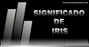 Significado de Iris nombre femenino de origen griego