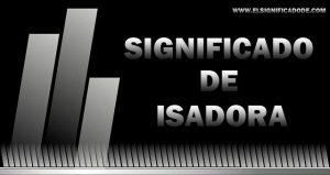 Significado de Isidora nombre femenino de origen griego