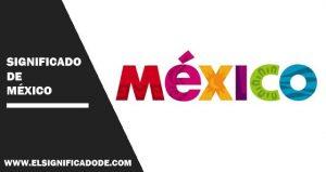 Significado de México
