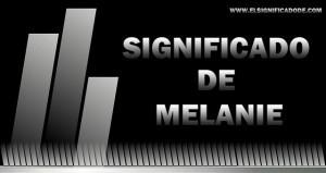 Significado de Melanie | Nombre femenino de origen griego