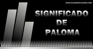 Significado de Paloma nombre femenino de origen latín