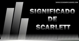 Significado de Scarlett nombre femenino de origen inglés