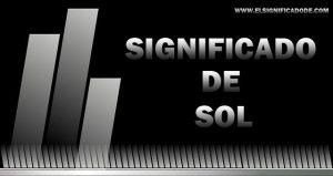 Significado de Sol nombre femenino de origen latino