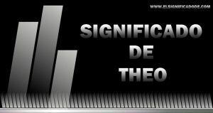 Significado de Theo nombre masculino de origen griego