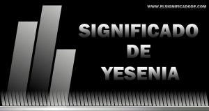 Significado de Yesenia nombre femenino de origen griego