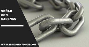 Significado de Soñar con cadenas