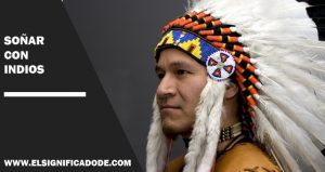 Significado de Soñar con indios
