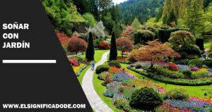 Significado de Soñar con jardín