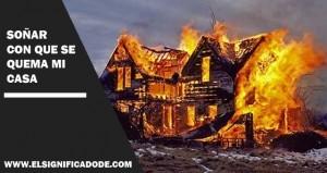 Significado de soñar que se quema mi casa