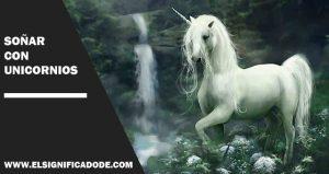 Significado de Soñar con unicornios