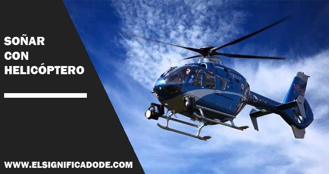 Soñar-con-helicóptero
