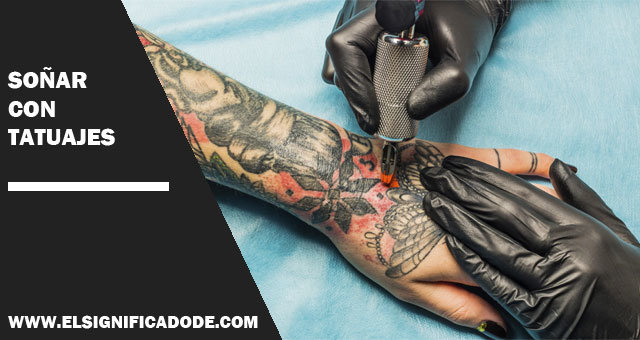 Que Significa Soñar Con Tatuajes soñar con tatuajes, descubre sus diferentes significados