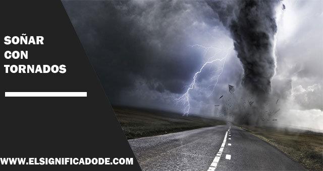 Soñar-con-tornados